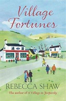 Village Fortunes, Paperback/Rebecca Shaw poza cate