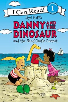 Danny and the Dinosaur and the Sand Castle Contest, Hardcover/Bruce Hale poza cate