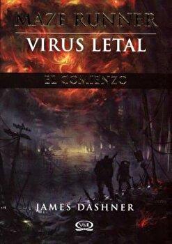 Maze Runner, Virus Letal, Paperback/James Dashner poza cate
