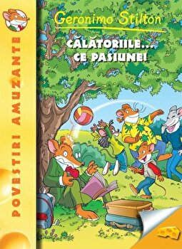 Calatoriile...ce pasiune! Geronimo Stilton, Vol. 5/Geronimo Stilton