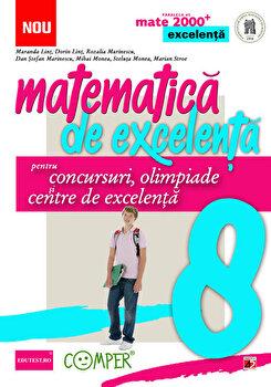 Matematica de excelenta pentru concursuri, olimpiade si centre de excelenta. Clasa a 8-a/Maranda Lint, Dorin Lint, Rozalia Marinescu, Stefan Dan Marinescu,
