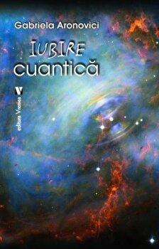 Iubire cuantica/Gabriela Andronovici imagine