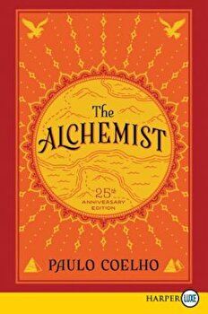 The Alchemist 25th Anniversary: A Fable about Following Your Dream, Paperback/Paulo Coelho poza cate