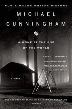 A Home at the End of the World, Paperback/Michael Cunningham poza cate