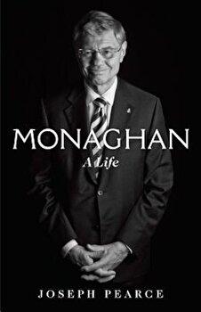 Monaghan: A Life, Hardcover/Joseph Pearce poza cate