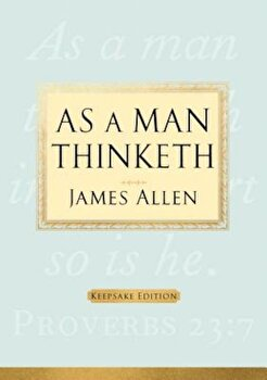 As a Man Thinketh, Hardcover/James Allen poza cate