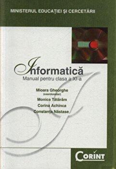 Informatica. Manual pentru clasa a XI-a/Mioara Gheorghe, Monica Tataram, Corina Achinca, Constanta Nastase