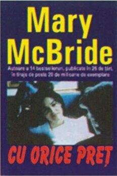 Cu orice pret/Mary McBride poza