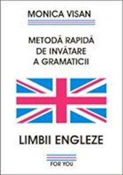 Metoda rapida de invatare a gramaticii limbii engleze. Exercitii 1+2/Monica Visan imagine elefant.ro 2021-2022