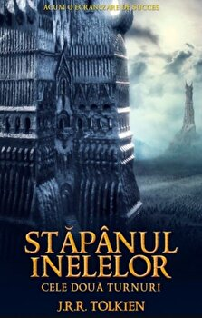 Stapanul inelelor. Cele doua turnuri. Vol II/J.R.R. Tolkien
