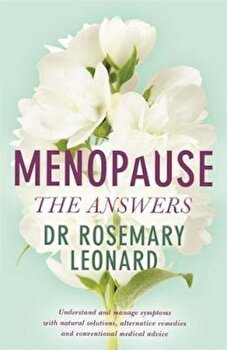 Menopause - The Answers, Paperback/Rosemary Leonard poza cate