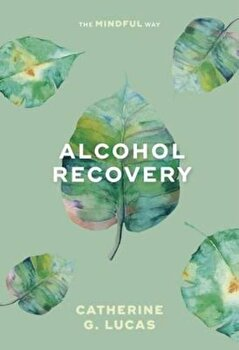 Alcoholism Recovery, Paperback/Catherine Lucas poza cate