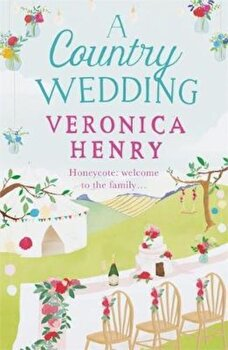 Country Wedding, Paperback/Veronica Henry poza cate