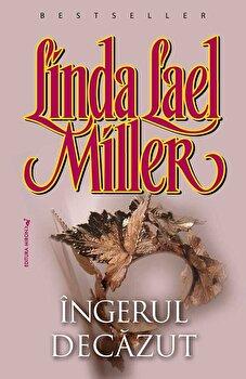 Ingerul decazut/Linda Lael Miller imagine