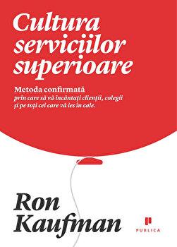 Cultura serviciilor superioare/Ron Kaufman imagine