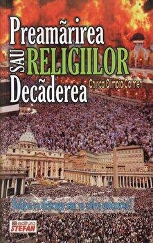 Preamarirea sau decaderea religiilor/Chirica Olimpia Carmen poza cate