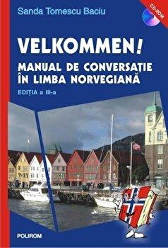 Velkommen! Manual de conversatie in limba norvegiana (CD inclus)/Sanda Tomescu Baciu imagine elefant.ro 2021-2022