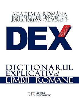 DEX - Dictionarul explicativ al limbii romane. Editia 2016/***