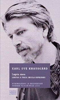 Lupta mea. Cartea a treia: Insula copilariei/Karl Ove Knausgard poza cate