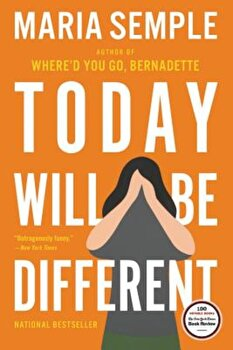 Today Will Be Different, Paperback/Maria Semple poza cate
