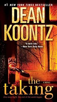 The Taking, Paperback/Dean Koontz poza cate