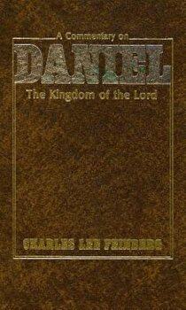 A Commentary on Daniel: The Kingdom of the Lord, Hardcover/Charles Lee Feinberg poza cate