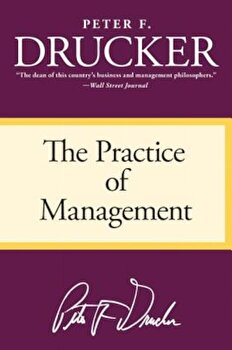 The Practice of Management, Paperback/Peter F. Drucker poza cate