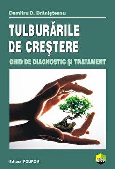 Tulburarile de crestere. Ghid de diagnostic si tratament-Dumitru D. Branisteanu imagine