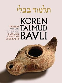Shabbat Part 1: Standard (Color): With Commentary by Rabbi Adin Steinsaltz, Hardcover/Adin Even-Israel Steinsaltz poza cate