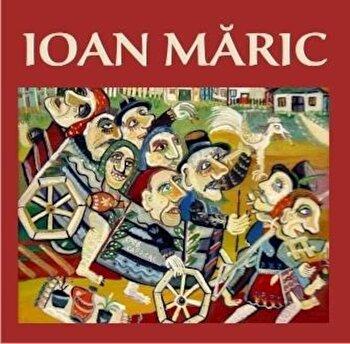Album de pictura/Ioan Maric imagine elefant.ro 2021-2022