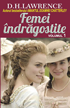 Femei indragostite, Vol. 1/D. H. Lawrence poza