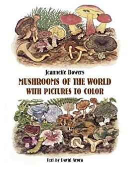 Mushrooms of the World with Pictures to Color, Paperback/Jeannette Bowers imagine