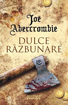 Dulce razbunare/Joe Abercrombie imagine elefant.ro 2021-2022