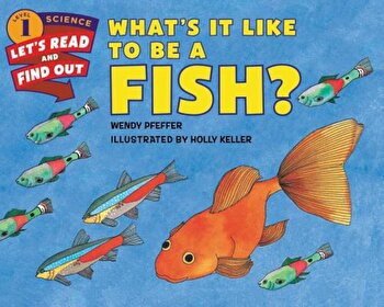 What's It Like to Be a Fish', Paperback/Wendy Pfeffer poza cate