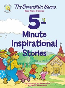 The Berenstain Bears 5-Minute Inspirational Stories: Read-Along Classics, Hardcover/Stan And Jan Berenstain W. imagine