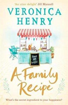 Family Recipe, Paperback/Veronica Henry poza cate
