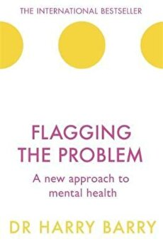 Flagging the Problem, Hardcover/Dr Harry Barry poza cate