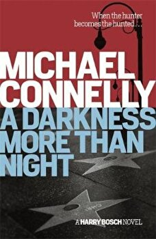 Darkness More Than Night, Paperback/Michael Connelly poza cate