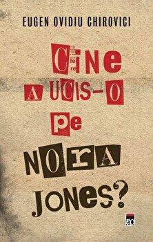 Coperta Carte Cine a ucis-o pe Nora Jones'