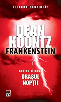 Coperta Carte Orasul noptii, Frankenstein, Vol. 2