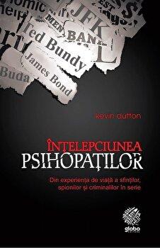 Intelepciunea psihopatilor/Kevin Dutton imagine elefant 2021