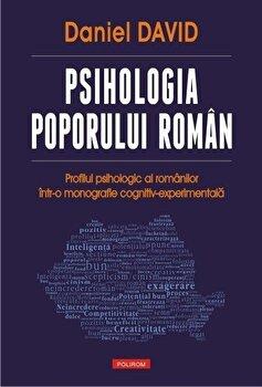Psihologia poporului roman. Profilul psihologic al romanilor intr-o monografie cognitiv-experimentala/Daniel David imagine