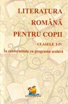 Literatura romana pentru copii - Lecturi scolare, Clasele I-IV. Ed. 2016/Florentina Macovei