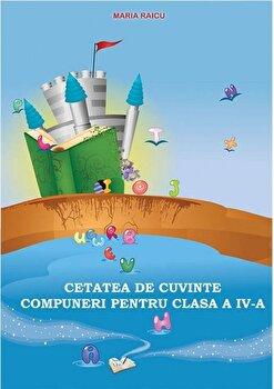Cetatea de cuvinte - Compuneri pentru clasa a IV-a/*** imagine elefant.ro 2021-2022