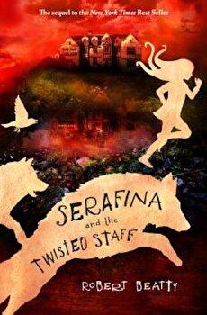 Serafina and the Twisted Staff (Serafina Book 2), Paperback/Robert Beatty poza cate