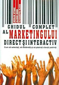 Ghidul complet al marketingului direct si interactiv/Merlin Stone, Alison Bond, Elisabeth Blake imagine