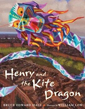 Henry and the Kite Dragon, Hardcover/Bruce Edward Hall poza cate