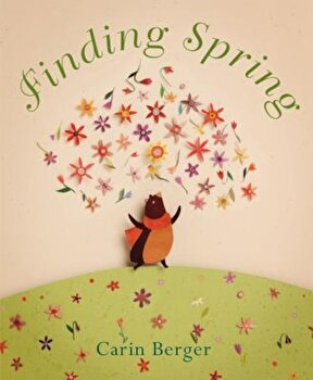 Finding Spring, Hardcover/Carin Berger poza cate