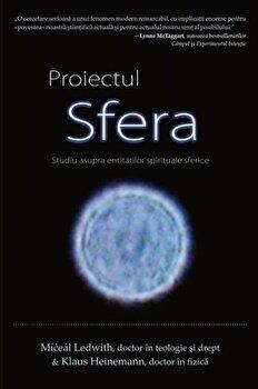 Proiectul Sfera. Studiu asupra entitatilor spirituale sferice/Miceal Ledwith, Klaus Heinemann imagine elefant.ro 2021-2022
