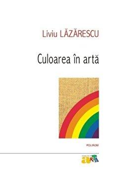 Culoarea in arta/Liviu Lazarescu imagine elefant.ro 2021-2022